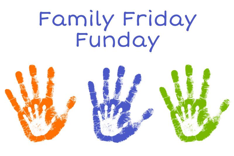 Family Friday Funday