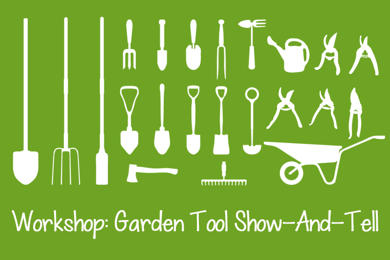 Garden Tools: Show-And-Tell with Janis Lesbines