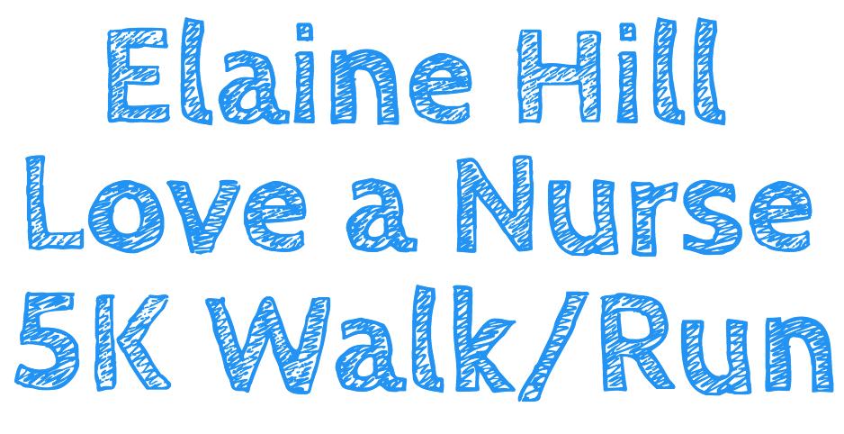 "Elaine Hill ""Love a Nurse"" 5K – May 14"
