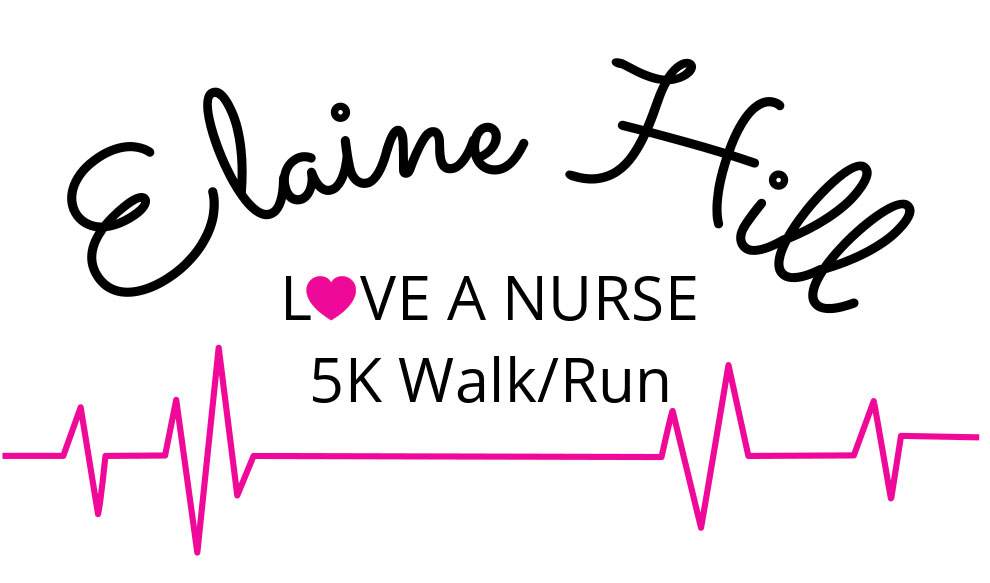 Register for the Elaine Hill Love Nurse 5K Walk/Run on May 6th